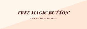 FREE MAGIC BUTTON
